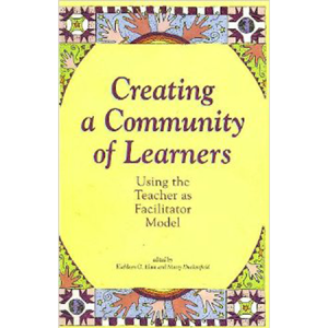 Creating a Community of Learners Using the Teacher as Facilitator Model