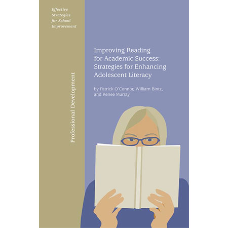 Improving Reading for Academic Success Strategies for Enhancing Adolescent Literacy