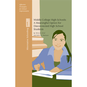 Middle College High Schools: A Meaningful Option for Disconnected High School Students