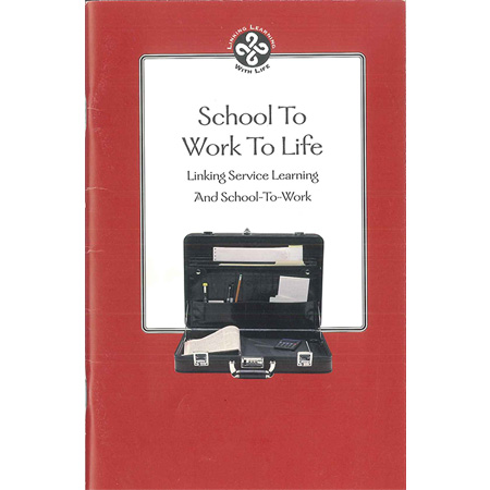 School To Work To Life: Linking Service Learning and School-To_Work